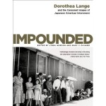 Dorothea Lange Impounded Book Cover